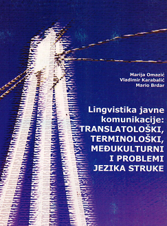 Lingvistika javne komunikacije: Translatološki, terminološki, međukulturni i problemi jezika struke (2009)