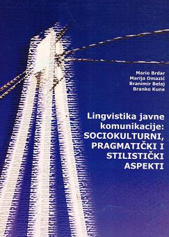 Lingvistika javne komunikacije: Sociokulturni, pragmatički i stilistički aspekti (2009)